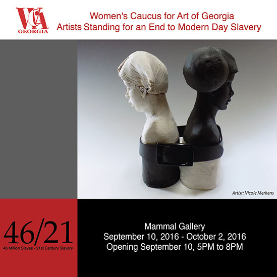 """46 Million Slaves – 21st-century Slavery, an exhibition created and sponsored by The Art+Activism Initiative of The Women's Caucus for Art Georgia Chapter. """"We are artists speaking out. We seek to end human trafficking. We witness the injustice of slavery. We raise awareness to achieve the joy of rescue, of freedom"""", At the Mammal Gallery"""