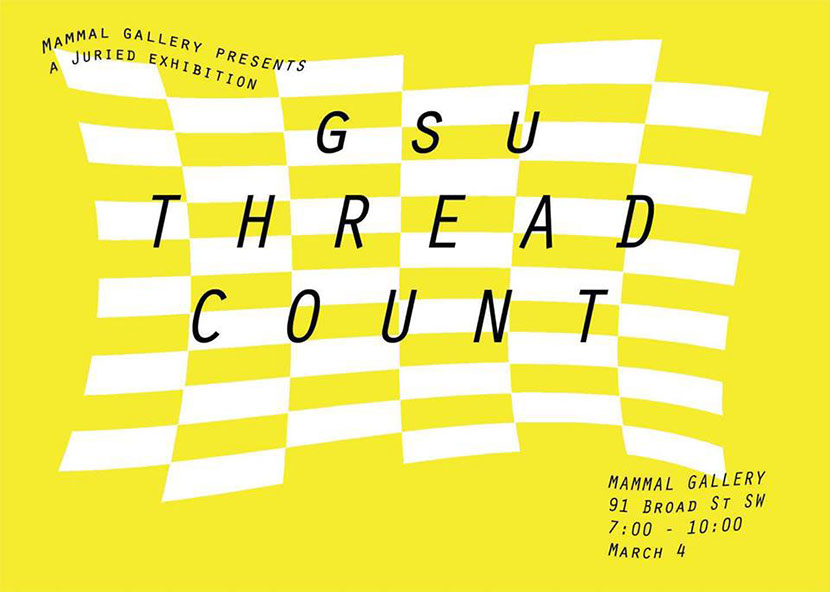 Highlighting work by graduate and undergraduate students from Georgia State's Ernest G. Welch School of Art and Design, Thread Count includes distinctive, unexpected and original work that breaks from traditional conceptions of cloth and thread.