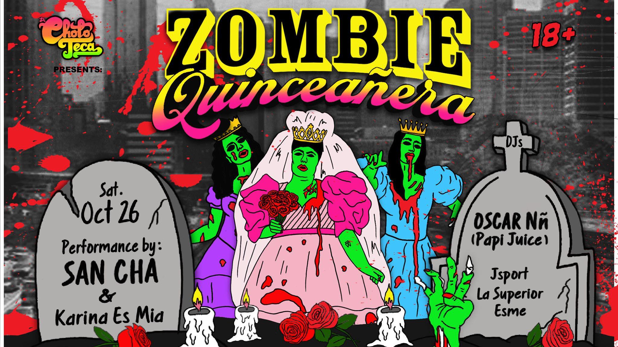 La Choloteca Zombie Quincenera w/ San Cha