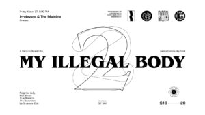 My Illegal Body II: A Benefit For The Latino Community Fund @ Food Court